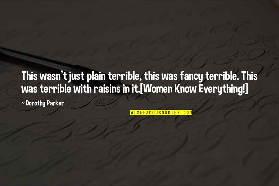 Bad Reviews Quotes By Dorothy Parker: This wasn't just plain terrible, this was fancy