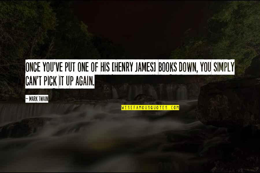 Bad Reviews Quotes By Mark Twain: Once you've put one of his [Henry James]