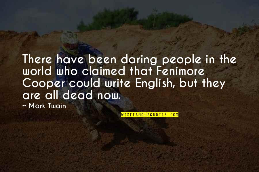 Bad Reviews Quotes By Mark Twain: There have been daring people in the world