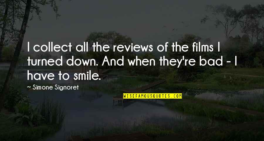 Bad Reviews Quotes By Simone Signoret: I collect all the reviews of the films