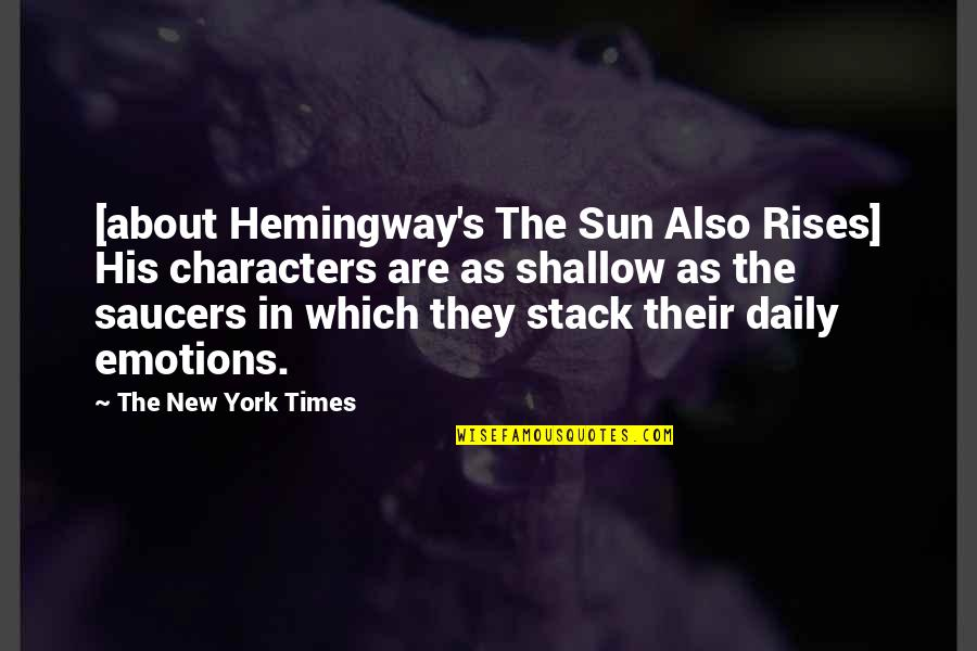 Bad Reviews Quotes By The New York Times: [about Hemingway's The Sun Also Rises] His characters