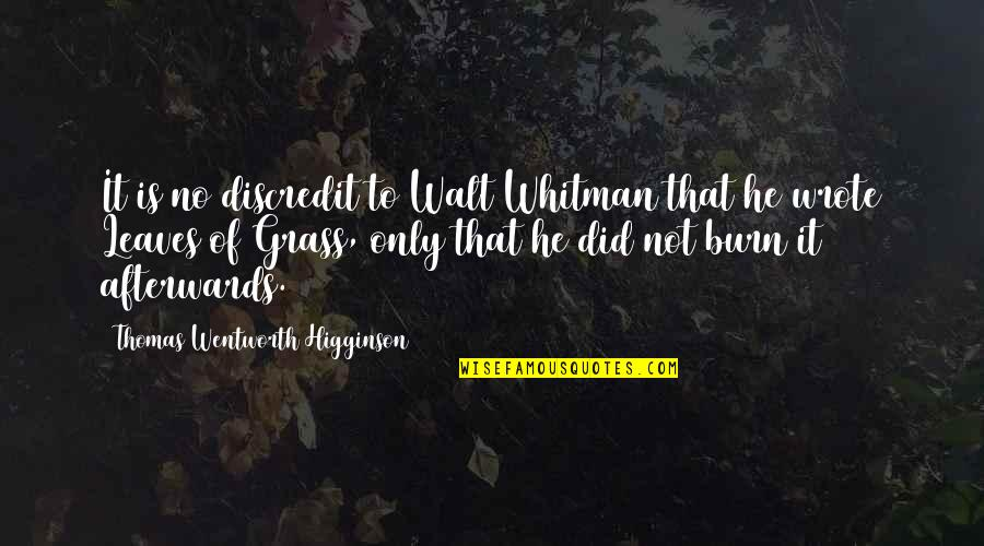 Bad Reviews Quotes By Thomas Wentworth Higginson: It is no discredit to Walt Whitman that