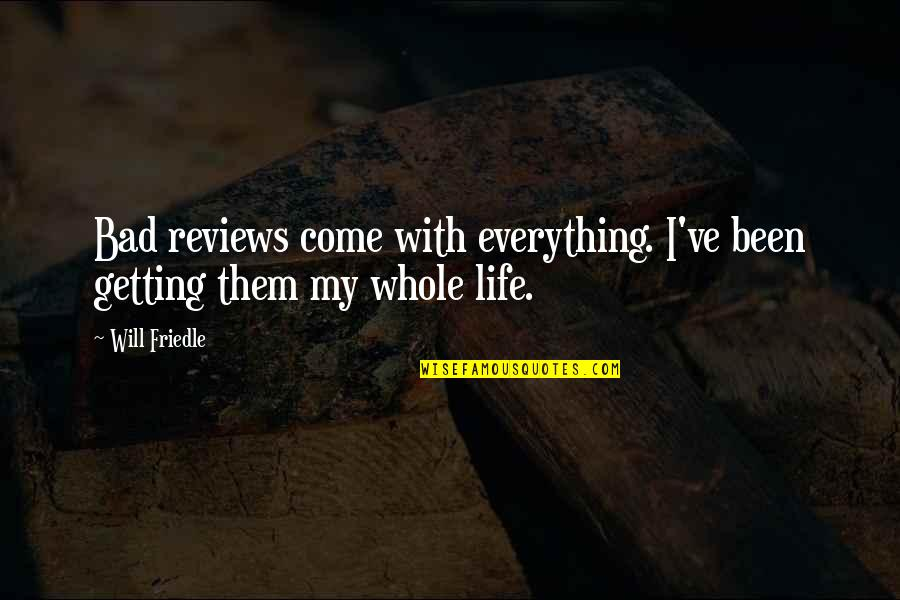 Bad Reviews Quotes By Will Friedle: Bad reviews come with everything. I've been getting