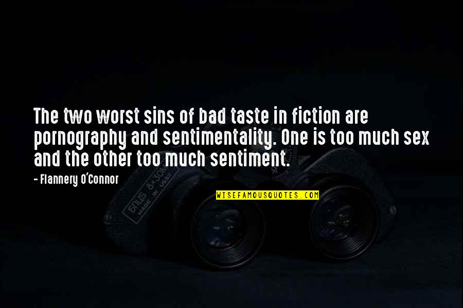 Bad Taste Quotes By Flannery O'Connor: The two worst sins of bad taste in