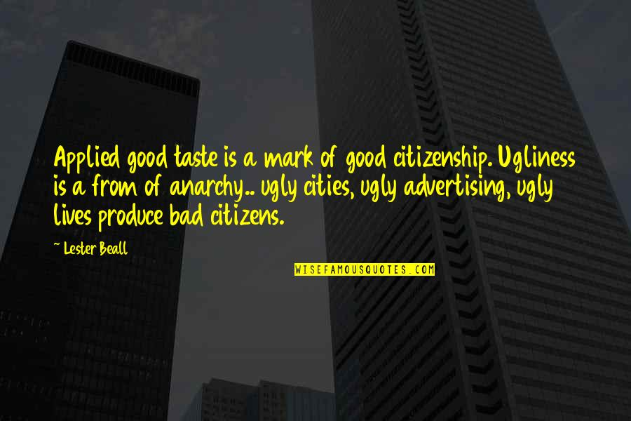 Bad Taste Quotes By Lester Beall: Applied good taste is a mark of good