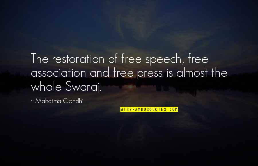 Bagget Quotes By Mahatma Gandhi: The restoration of free speech, free association and