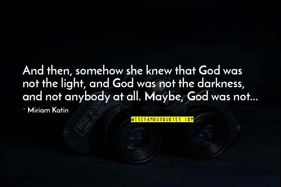 Bahagia Itu Sederhana Quotes By Miriam Katin: And then, somehow she knew that God was