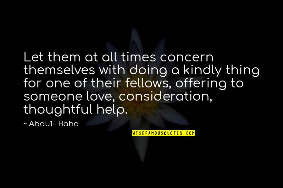 Baha'is Quotes By Abdu'l- Baha: Let them at all times concern themselves with