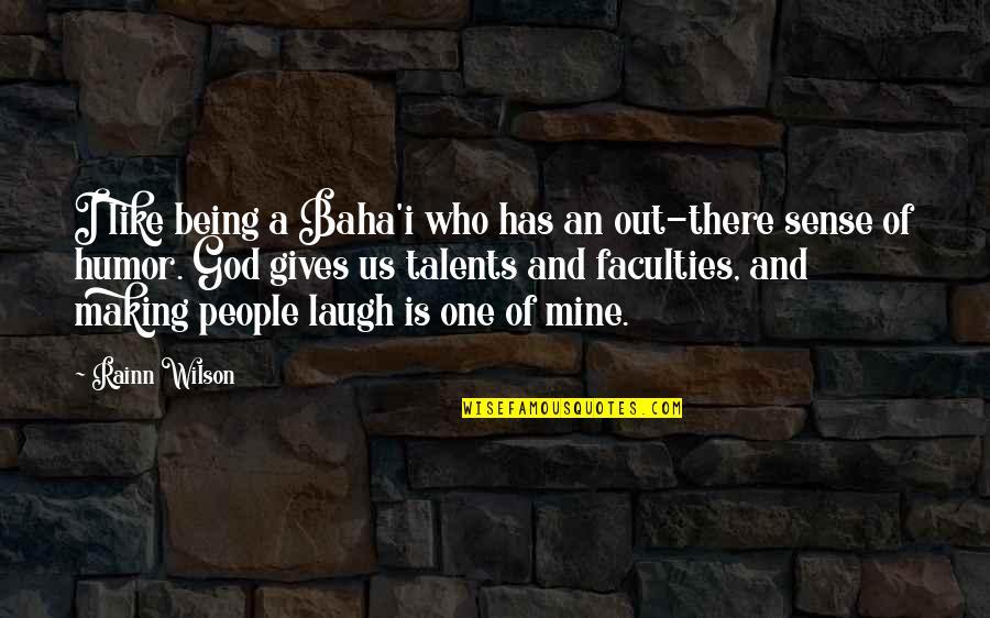 Baha'is Quotes By Rainn Wilson: I like being a Baha'i who has an