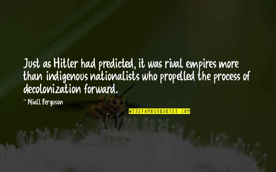 Bahala Ka Quotes By Niall Ferguson: Just as Hitler had predicted, it was rival
