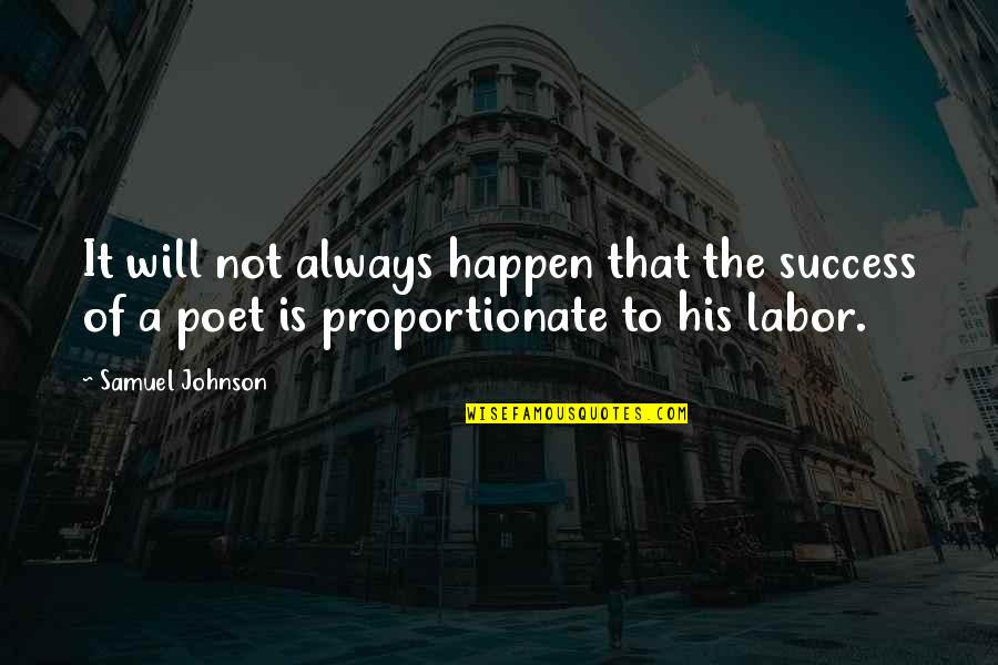Bairn Quotes By Samuel Johnson: It will not always happen that the success