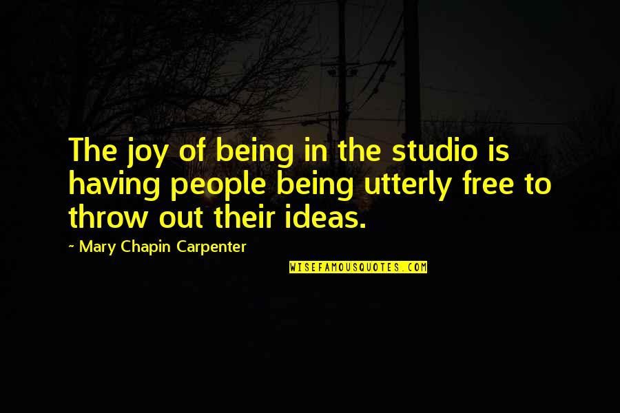 Baisser Quotes By Mary Chapin Carpenter: The joy of being in the studio is