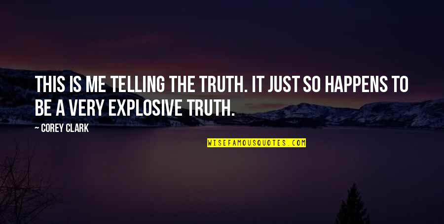 Balagtasan Quotes By Corey Clark: This is me telling the truth. It just