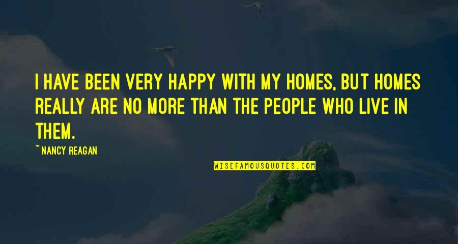 Balagtasan Quotes By Nancy Reagan: I have been very happy with my homes,