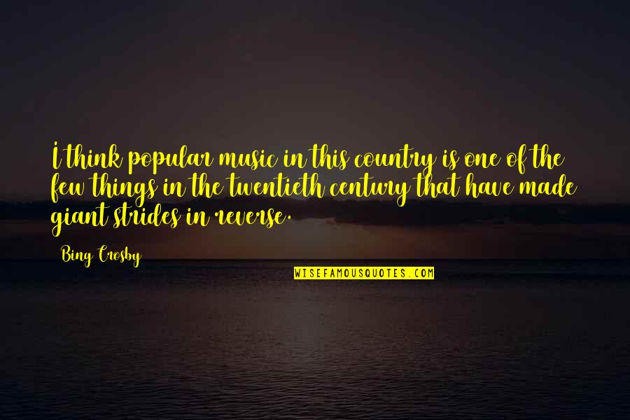 Balance Heart And Brain Quotes By Bing Crosby: I think popular music in this country is