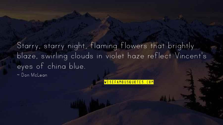 Balcony Scene Love Quotes By Don McLean: Starry, starry night, flaming flowers that brightly blaze,