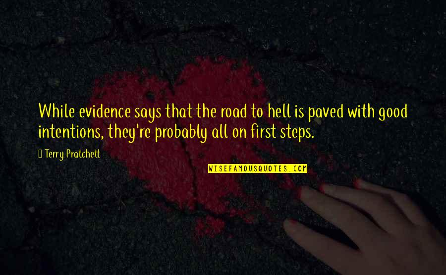 Balcony Scene Love Quotes By Terry Pratchett: While evidence says that the road to hell