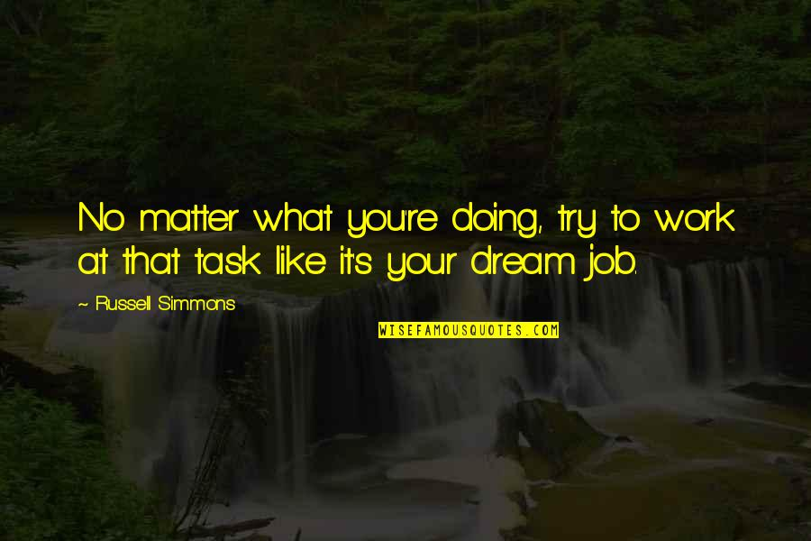 Baleful Quotes By Russell Simmons: No matter what you're doing, try to work