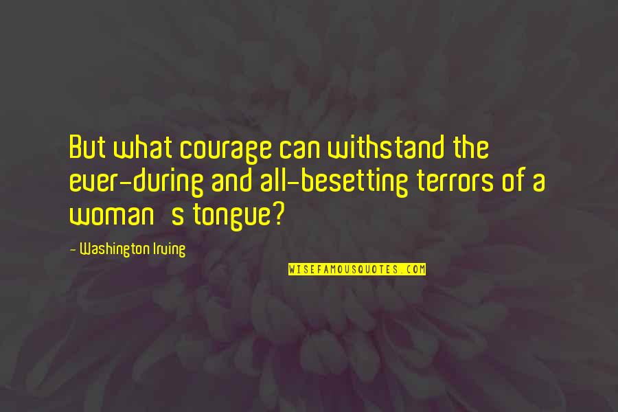 Bali Quotes Quotes By Washington Irving: But what courage can withstand the ever-during and