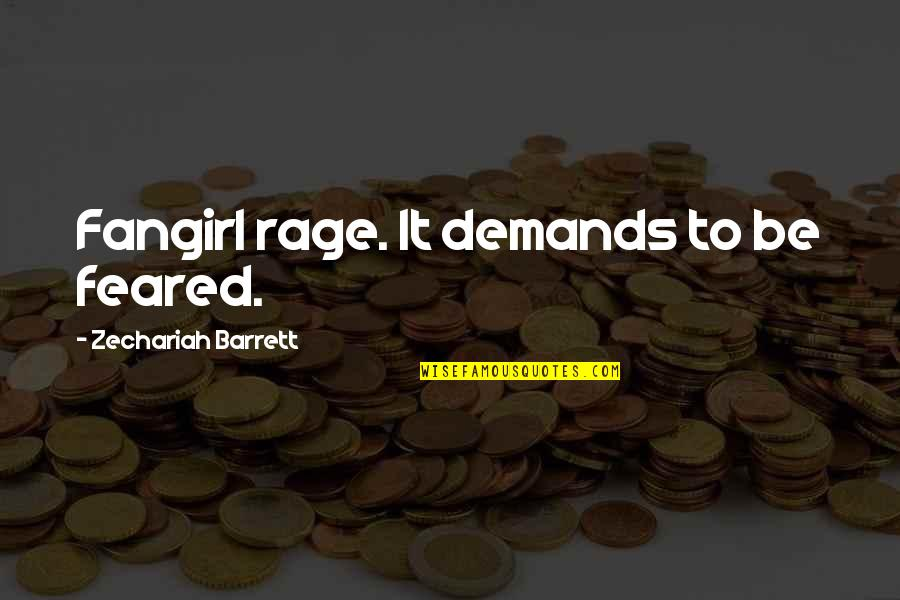 Bali Quotes Quotes By Zechariah Barrett: Fangirl rage. It demands to be feared.