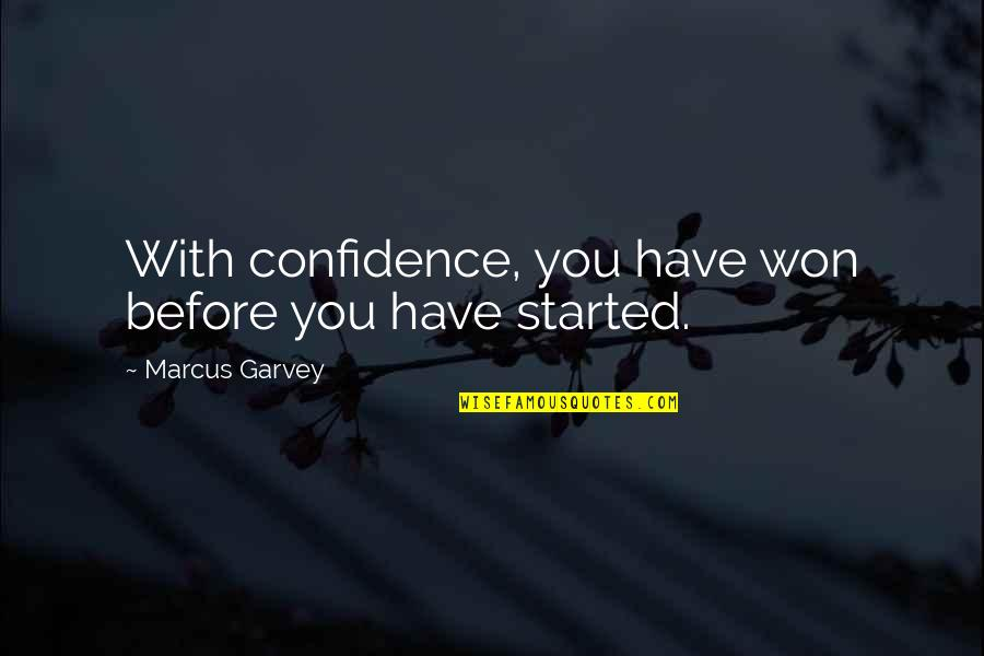 Balkanism Quotes By Marcus Garvey: With confidence, you have won before you have