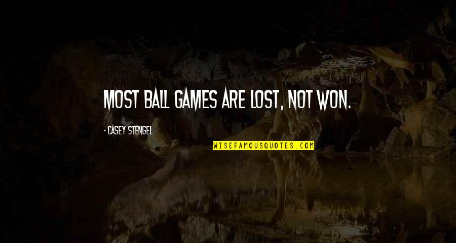 Ball Games Quotes By Casey Stengel: Most ball games are lost, not won.