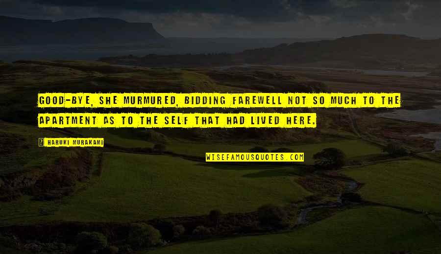 Ballbearing Quotes By Haruki Murakami: Good-bye, she murmured, bidding farewell not so much