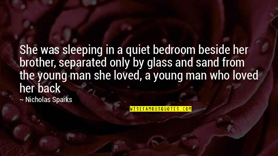 Ballbearing Quotes By Nicholas Sparks: She was sleeping in a quiet bedroom beside