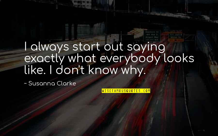 Balloons And Letting Go Quotes By Susanna Clarke: I always start out saying exactly what everybody