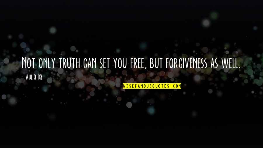 Bamboozling Quotes By Auliq Ice: Not only truth can set you free, but
