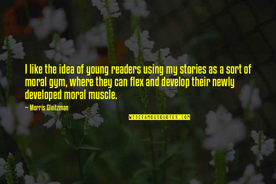 Banaaye Quotes By Morris Gleitzman: I like the idea of young readers using