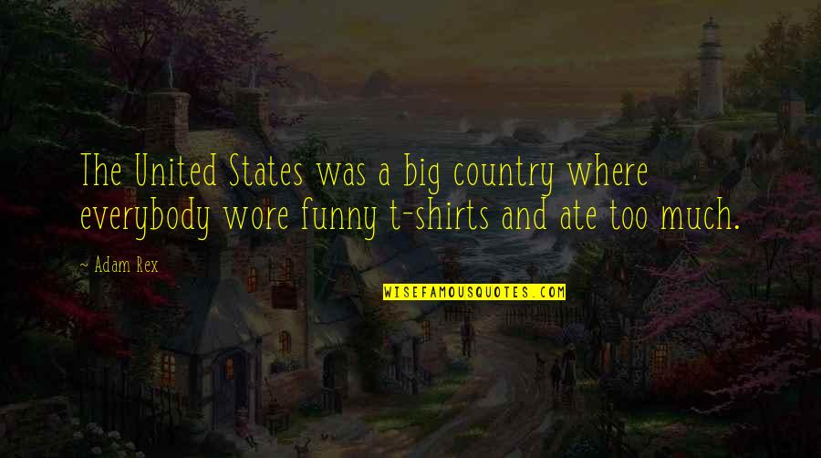 Banallt's Quotes By Adam Rex: The United States was a big country where
