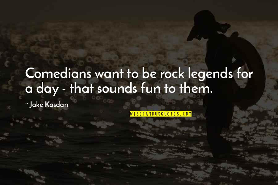 Band Merch Quotes By Jake Kasdan: Comedians want to be rock legends for a