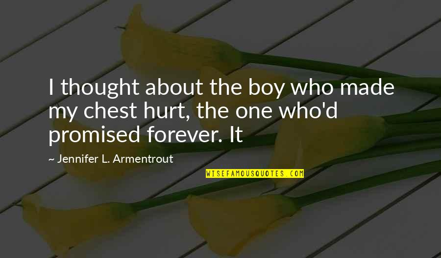Banfield Quotes By Jennifer L. Armentrout: I thought about the boy who made my