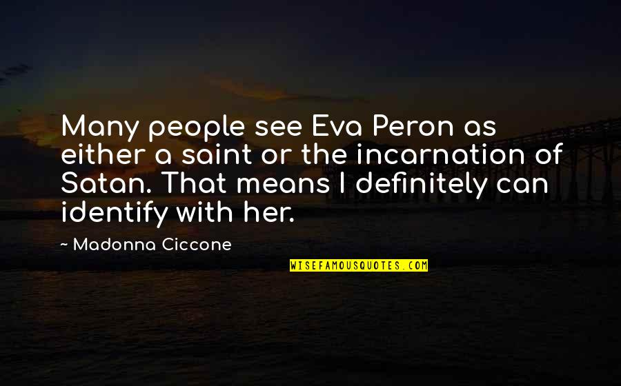 Bangarang Rufio Quotes By Madonna Ciccone: Many people see Eva Peron as either a