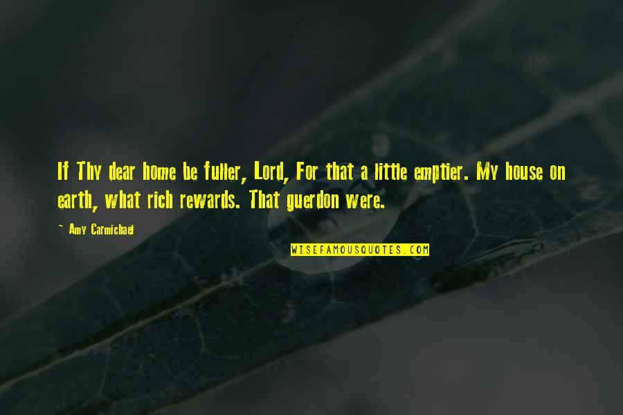 Bankrupted Quotes By Amy Carmichael: If Thy dear home be fuller, Lord, For