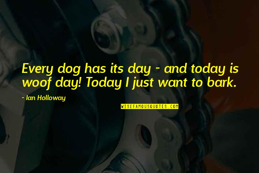 Bankrupted Quotes By Ian Holloway: Every dog has its day - and today