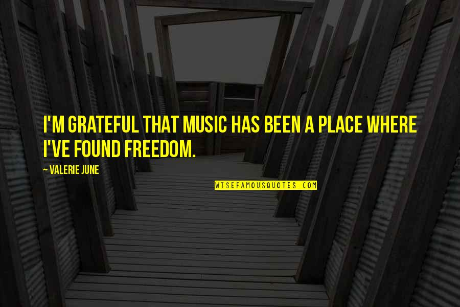 Bankrupted Quotes By Valerie June: I'm grateful that music has been a place