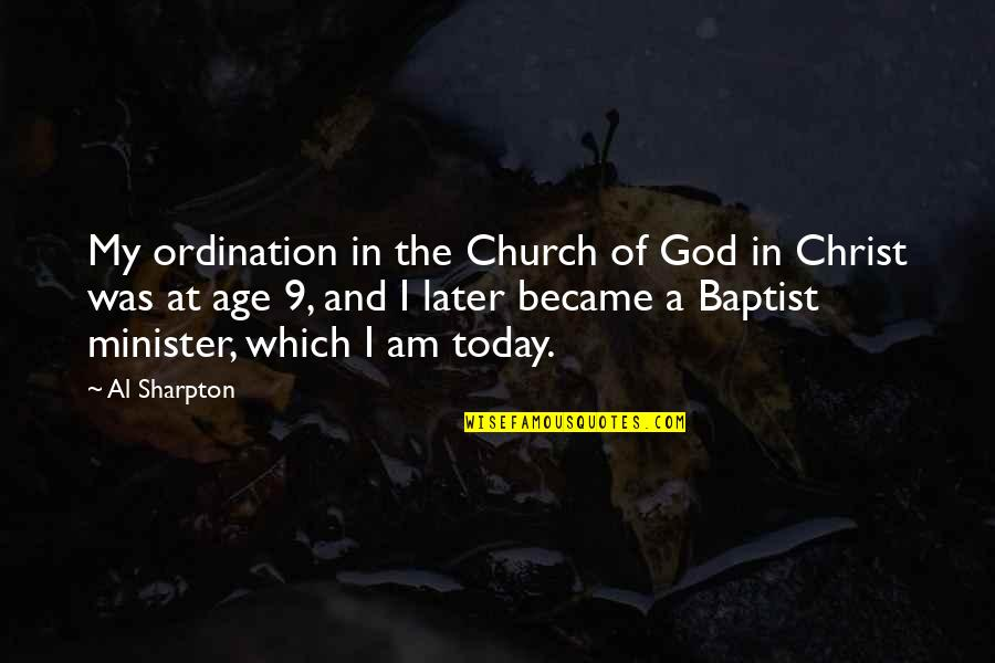 Baptist Quotes By Al Sharpton: My ordination in the Church of God in