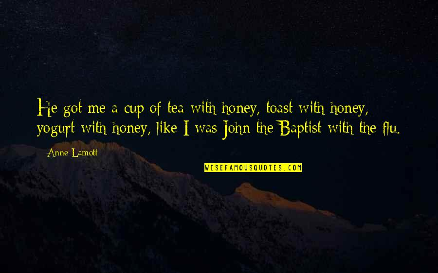 Baptist Quotes By Anne Lamott: He got me a cup of tea with
