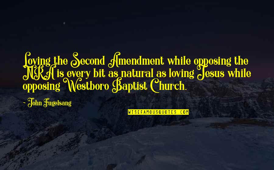 Baptist Quotes By John Fugelsang: Loving the Second Amendment while opposing the NRA