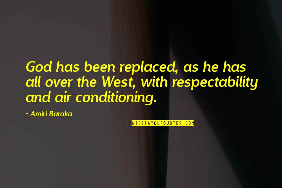 Baraka's Quotes By Amiri Baraka: God has been replaced, as he has all