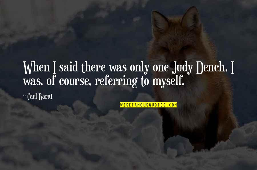 Barat Quotes By Carl Barat: When I said there was only one Judy