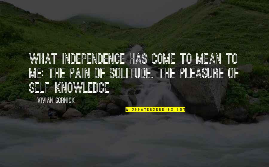Barbara Loots Quotes By Vivian Gornick: What Independence Has Come to Mean to Me: