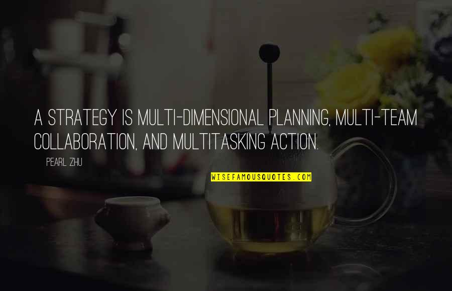 Barbecue Quotes And Quotes By Pearl Zhu: A strategy is multi-dimensional planning, multi-team collaboration, and
