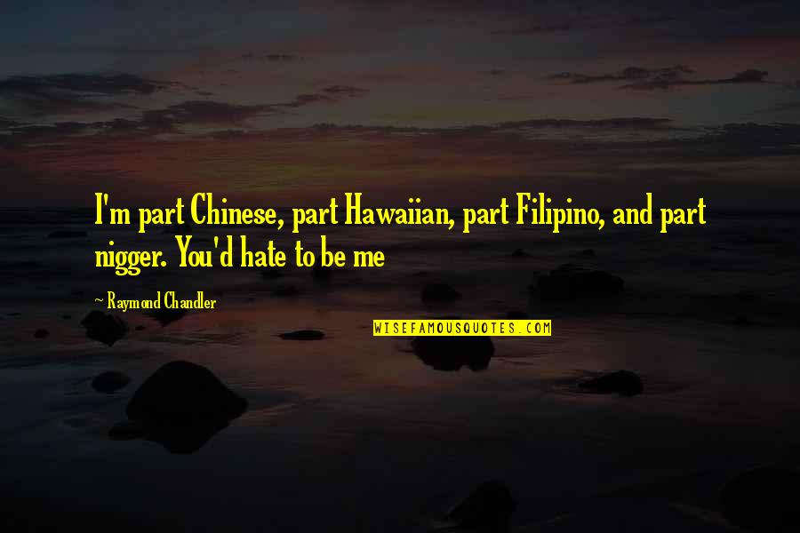 Barbecue Quotes And Quotes By Raymond Chandler: I'm part Chinese, part Hawaiian, part Filipino, and