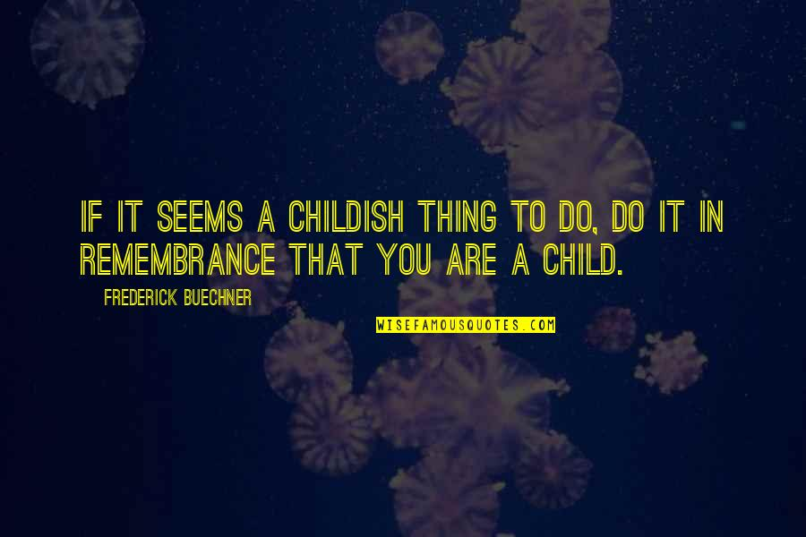 Barge Freight Quotes By Frederick Buechner: If it seems a childish thing to do,