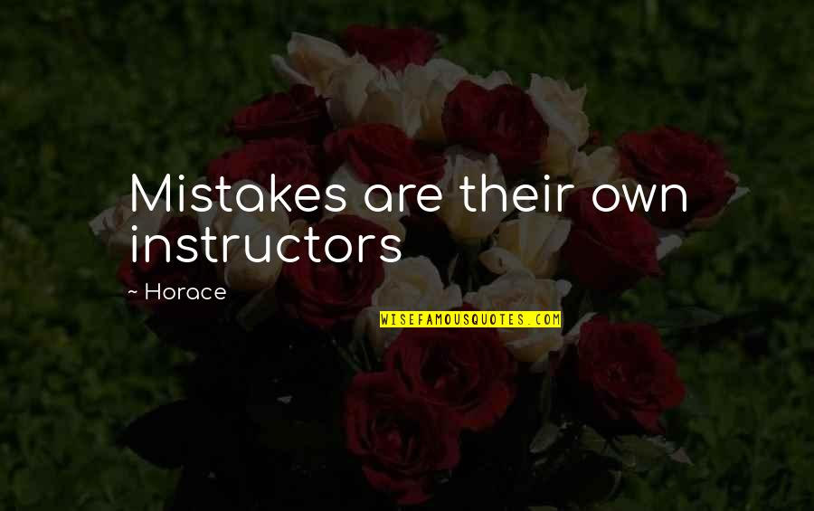 Barish Quotes By Horace: Mistakes are their own instructors