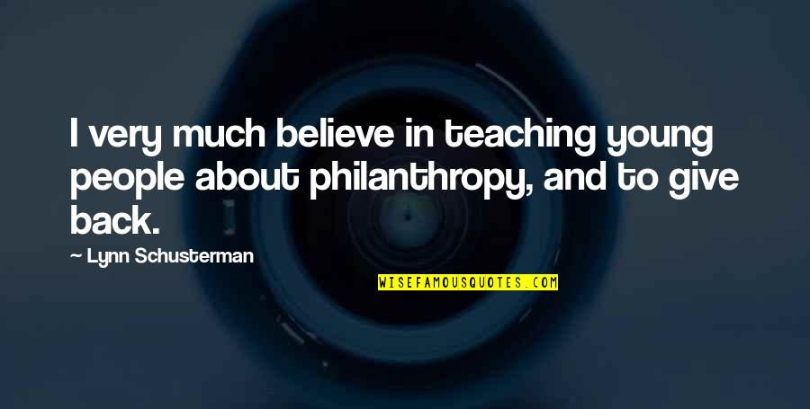 Barish Quotes By Lynn Schusterman: I very much believe in teaching young people