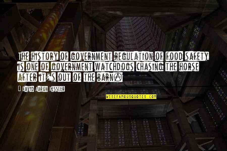 Barn Quotes By David Aaron Kessler: The history of government regulation of food safety